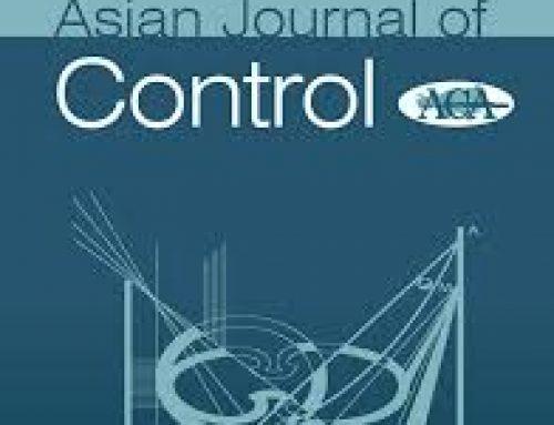 """Le laboratoire IBISC participe à l'édition d'un Special Issue de la revue Asian Journal of Control sur la thématique: """"Emerging Control Techniques for Mechatronic and Transportation Systems"""""""